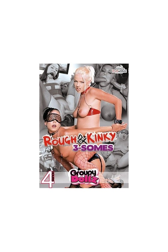 Rough & Kinky 3 somes